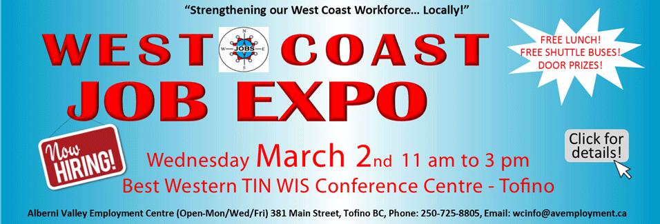West Coast Job Expo, March 2, 2016 Tofino.  Click for more info.